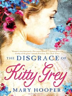 The Disgrace of Kitty Grey [eBook Text] by Mary Hooper. Kitty is living a happy, carefree life as a dairymaid in the countryside. And then, of course, there is Will, the river man who she thinks is very fond of her, and indeed she is of him. Then one day Will disappears to London. So when Kitty is asked to go to London to pick up a copy of Pride and Prejudice, the latest novel by the very fashionable Jane Austen, Kitty leaps at the chance to track down Will.