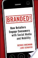 Branded!: How Retailers Engage Consumers with Social Media and..read more on Google Books