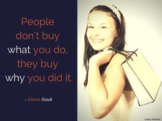 Simon Sinek — 'People don't buy what you do; they buy why you do it. And what you do simply proves what you believe' #pinoftheday #quote #marketingquote #fact