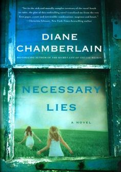 Necessary Lies by Diane Chamberlain This book was excellent! I give it 5 out of 5 stars.