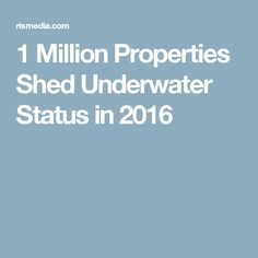 1 Million Properties Shed Underwater Status in 2016