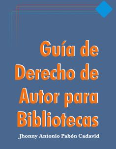 Guía de derecho de autor para bibliotecas | Universo Abierto