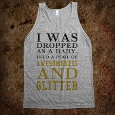 Awesomeness and Glitter tank top tshirt t shirt tee - funnyt - Skreened T-shirts, Organic Shirts, Hoodies, Kids Tees, Baby One-Pieces and Tote Bags Custom T-Shirts, Organic Shirts, Hoodies, Novelty Gifts, Kids Apparel, Baby One-Pieces | Skreened - Ethical Custom Apparel