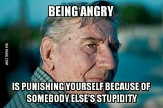 Stay away from anger!