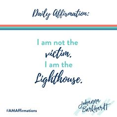 In any situation, we have a CHOICE. We can lead by example & change our perception of our circumstances or we can play the victim. In a world full of victims, be the lighthouse.  #AMAffirmations #Affirmations #Empowerment #Transformation #Healing #Mindset #Digitalcourses
