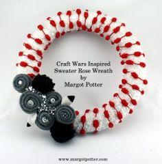 sweaters, rose wreath, holiday sweater, roses, margot potter, craft war, wreaths, crafts, sweater rose