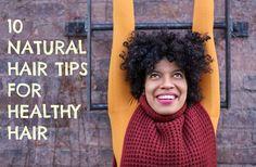 10 natural hair tips for natural healthy hair