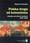 Wydawnictwo Naukowe Scholar :: :: POLSKA DROGA OD KOMUNIZMU Refleksje nad historią i polityką 1956–2006