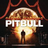 "for #today with  ""Global Warming"" (Deluxe Version), -  ""Pitbull"" on #nowplaying ;O^)"