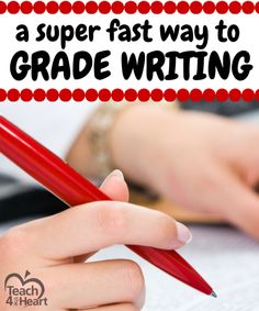 A Simple Way to Grade Writing Quickly - Teach 4 the Heart