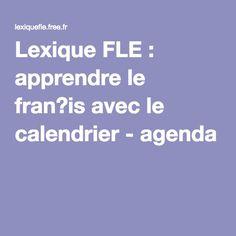 Lexique FLE : apprendre le fran?is avec le calendrier - agenda