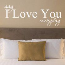 Say I Love You Everyday - Romantic Wall Words Favorite Quotes, Best Quotes, Say I Love You, My Love, Wood Block Crafts, Hanging Beds, Bedroom Quotes, Bed Room, Bedroom Wall