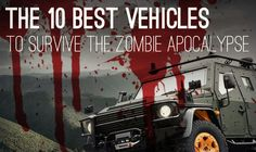 #Prepper - 10 Best Vehicles To Survive The Zombie Apocalypse. (providing that you can find gas for them!)