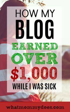 Passive Income Blogging: How My Blog Earned Over $1,000 While I Was Sick