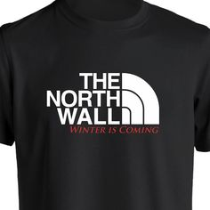 101 Game of Thrones T Shirts | 20. The North Wall