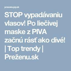STOP vypadávaniu vlasov! Po liečivej maske z PIVA začnú rásť ako divé! Nordic Interior, Organic Beauty, Trendy, Health Fitness, Hair Beauty, Hairstyle, Gardening, Disney, Decor