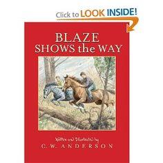 Blaze Shows the Way (Billy and Blaze Books): C.W. Anderson: 9780689717765: Amazon.com: Books