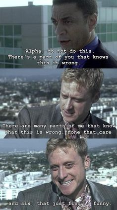 Alpha and his multiple personalities. Alan Tudyk makes a great bad guy