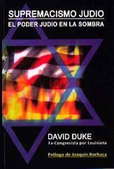 SUPREMACISMO JUDÍO El Poder judío en la Sombra.  David Duke