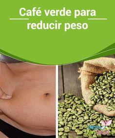 Café verde para reducir peso  Además de prolongar la sensación de saciedad y disminuir la ansiedad por la comida, gracias a sus componentes el café vede tiene un efecto drenante que evita la retención de líquidos