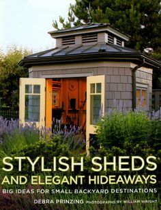 Potting Shed #3 - I own this book and love so much about it, but specifically the shingle style of this potting shed.