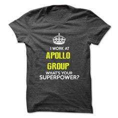 I Work At Apollo Group . Whats Your Superpower? T Shirts, Hoodies Sweatshirts. Check price ==► http://store.customtshirts.xyz/go.php?u=https://www.sunfrog.com/No-Category/I-Work-At-Apollo-Group-Whats-Your-Superpower.html?41382