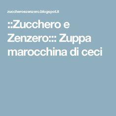 ::Zucchero e Zenzero::: Zuppa marocchina di ceci