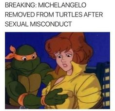 Seriously? Michelangelo too???