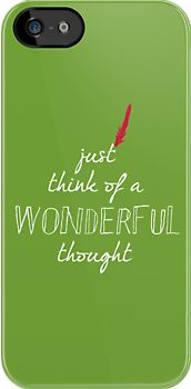 Peter Pan iPhone Case by rebeccaariel. Just think of a wonderful thought. the saying that kept me going!