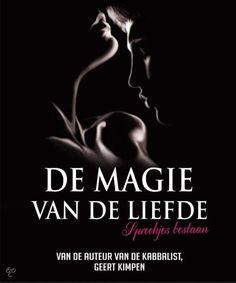 De magie van de liefde ~ Geert Kimpen .