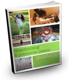 """e-book """"Unschooling, 6 primeros pasos"""" Guía básica paraun inicio al estilo de vida que promete ser maravilloso, pero requiere de esfuerzo, dedicación,compromiso, respeto y mucho amor.  """"Tomarriesgos necesita de mucho valor, sin embargo, puedes tomarte de la mano y en compañía de quien que ya lo ha experimentado, caminar seguro; de esta forma [...]"""