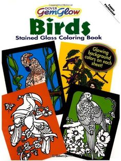 Birds GemGlow Stained Glass Coloring Book (Dover Nature Stained Glass Coloring Book) by Ed Sibbett  Jr.