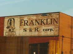 FRANKLIN S Corp. « Ghost Sign Project Warehouse, Signs, Shop Signs, Magazine, Barn, Storage, Sign, Container Homes