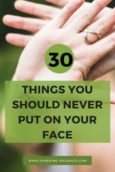 30 things you should never put on your face for getting healthy skin: Avoid these ingredients to prevent skin problems. Straight-forward DIY tips for getting amazing skin with a natural glow. Includes free eBook. Read now: https://blog.sunshine-organics.com/things-never-put-face/