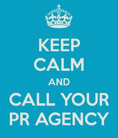 Public Relations. You need us