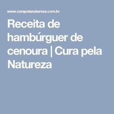 Receita de hambúrguer de cenoura | Cura pela Natureza