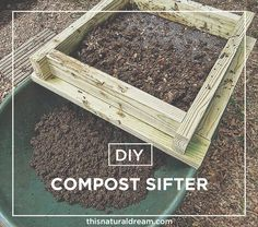 diy compost sifter - This Natural Dream