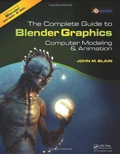 Download The Complete Guide to Blender Graphics: Computer Modeling and Animation…