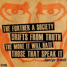 10 George Orwell Quotes that Predicted Life in 2014 America - Eye Opening Info Great Quotes, Quotes To Live By, Inspirational Quotes, Awesome Quotes, Quirky Quotes, Motivational Sayings, Interesting Quotes, Random Quotes, Change Quotes