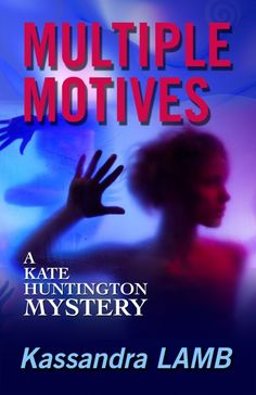 Free copy: MULTIPLE MOTIVES: A Kate Huntington #Mystery by Kassandra Lamb!  #instaFreebie