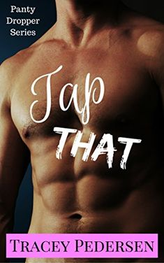 eBook deals on Tap That! by Tracey Pedersen, free and discounted eBook deals for Tap That! and other great books. My Romance, Romance Novels, Free Books, My Books, Book 1, This Book, Contemporary Romance Books, Man About Town, Single Dads