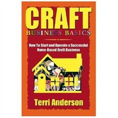 Craft Business Basics: How to Start and Operate a Successful Home-Based Craft Business  #internet marketing #internet businesses tips #ebizguy.me/