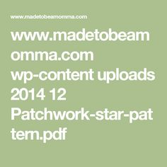 www.madetobeamomma.com wp-content uploads 2014 12 Patchwork-star-pattern.pdf