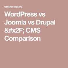 WordPress vs Joomla vs Drupal / CMS Comparison