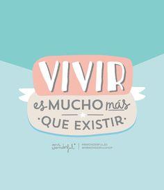Vivir es mucho más que existir. | by Mr. Wonderful*