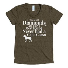A Cane Corso is a Woman's True Best Friend Tee