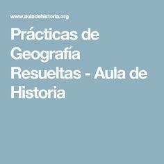 Prácticas de Geografía Resueltas - Aula de Historia