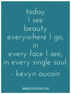 Kevyn Aucoin #quotes #beauty So weird.just seen this quote for the first time in a goss makeup artist video, now I'm seeing it for the second time today.