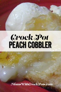 Crock Pot Peach Cobbler   Save Print Prep time 5 mins Cook time 3 hours Total time 3 hours 5 mi ...
