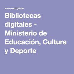 Bibliotecas digitales - Ministerio de Educación, Cultura y Deporte